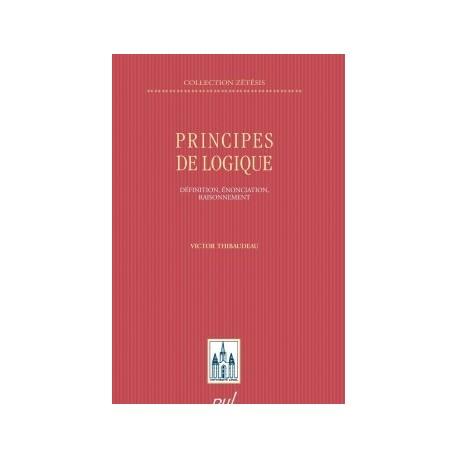 Principes de logique. Définition, énonciation, raisonnement, by Victor Thibaudeau : Chapter 11