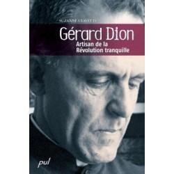 Gérard Dion. Artisan de la Révolution tranquille., by Suzanne Clavette : Chapter 1