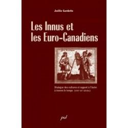 Les Innus et les Euro-Canadiens. Dialogue des cultures et rapport à l'Autre à travers le temps, by Joëlle Gardette : Content
