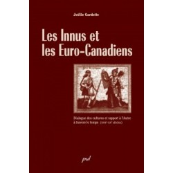 Les Innus et les Euro-Canadiens. Dialogue des cultures et rapport à l'Autre à travers le temps, by Joëlle Gardette : Chapter 1