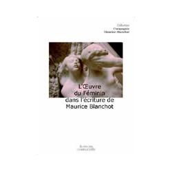L'Oeuvre du Féminin dans l'écriture de Maurice Blanchot sous la direction d'Eric Hoppenot