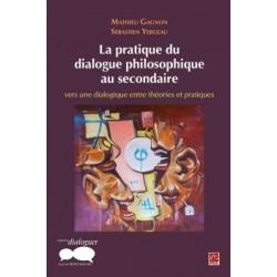 La pratique du dialogue philosophique au secondaire: vers une dialogique entre théories et pratiques : Introduction