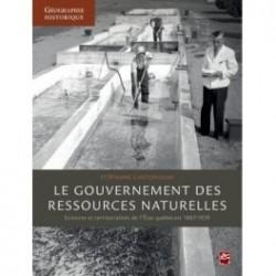 Le gouvernement des ressources naturelles: sciences et territorialités de l'État québécois, 1867-1939 : Chapter 1