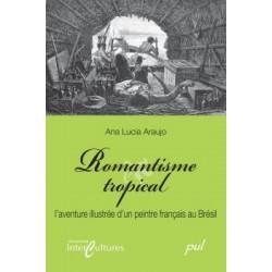 Romantisme tropical. L'aventure illustrée d'un peintre français au Brésil, by Ana Lucia Araujo : Introduction