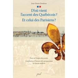 D'où vient l'accent des Québécois? Et celui des Parisiens ?, by Jean-Denis Gendron : Content