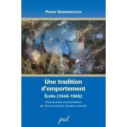 Une tradition d'emportement. Écrits (1945-1965), by Pierre Vadeboncoeur : Chapter 1
