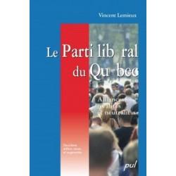 Le Parti libéral du Québec. Alliances, rivalités et neutralités, by Vincent Lemieux : Introduction