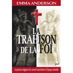 La trahison de la foi, de Emma Anderson : Contents