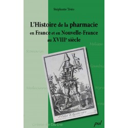 Histoire de la pharmacie en France et en Nouvelle-France au XVIIIe siècle, by Stéphanie Tésio : Contents