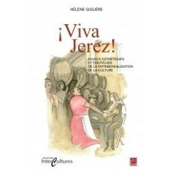 ¡Viva Jerez! Enjeux esthétiques et politique de la patrimonialisation de la culture, by Hélène Giguère : Bibliographie