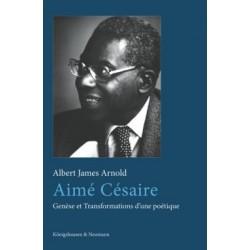 Aimé Césaire. Genèse et Transformations d'une poétique, de Arnold, Albert James : Chapter 1