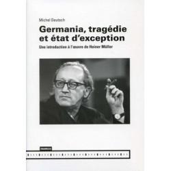 Germania, tragédie et état d'exception by Michel Deutsch