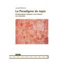 Le Paradigme du tapis. Prolégomènes critiques à une théorie de la planéité, by Joseph Masheck : Contents