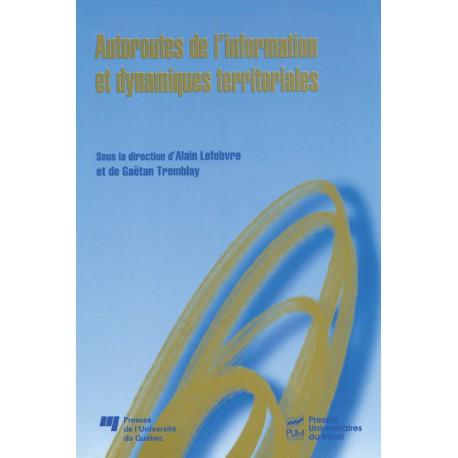 Autoroutes de l'information et dynamiques territoriales d'Alain Lefebvre et de Gaëtan Tremblay / CHAPITRE 8