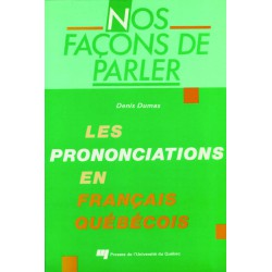Nos façons de parler : prononciation en québécois de Denis Dumas : CHAPITRE 7