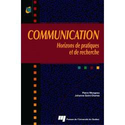 COMMUNICATION Horizons de pratiques et de recherche Sous la direction de Johanne Saint-Charles et Pierre Mongeau / CHAPITRE 11