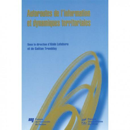 Autoroutes de l'information et dynamiques territoriales d'Alain Lefebvre et de Gaëtan Tremblay / CHAPTER 10