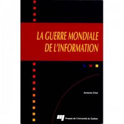 La Guerre mondiale de l'information par Antoine Char / CONTENTS
