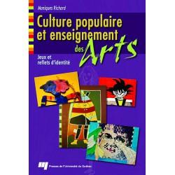 Culture populaire et enseignement des arts : jeux et reflets d'identité de Monique Richard sur artelittera.com