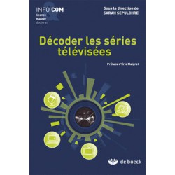 Décoder les séries télévisées sous la direction de Sarah Sepulchre / CONTENTS