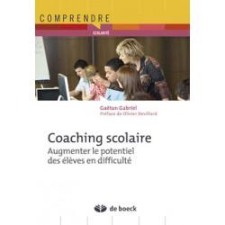 Coaching scolaire. Augmenter le potentiel des élèves en difficulté de Gaëtan Gabriel à télécharger sur artelittera.com