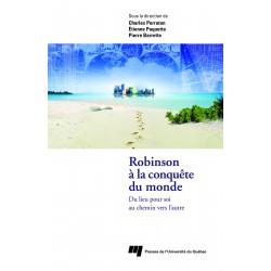 Robinson à la conquête du monde - Du lieu pour soi au chemin vers l'autre de C. Perraton, E. Paquette, P. Barrette / BIBLIO