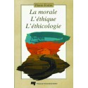 La morale, l'éthique, l'éthicologie-Une triple façon d'aborder les questions d'ordre moral de Pierre Fortin : Bibliography
