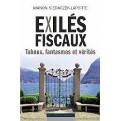 Exilés fiscaux, tabous, fantasmes et vérités de M. Sieraczeck-Laporte : CHAPITRE 3