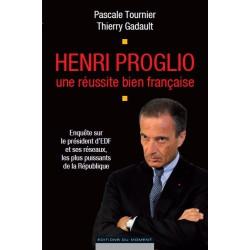 Henri Proglio une réussite bien française de Pascale Tournier et Thierry Gadault / PROLOGUE
