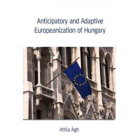 Anticipatory and Adaptive Europeanization of Hungary : Bibliography