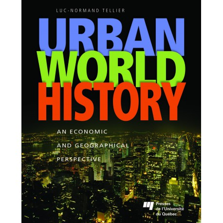 URBAN WORLD HISTORY, de Luc-Normand Tellier / SOMMAIRE