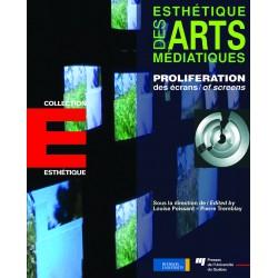 Proliférations des écrans, direction de Louise Poissant – Pierre Tremblay / Chapitre 4
