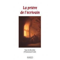 La Prière de l'écrivain sous la direction de Emmanuel Godo