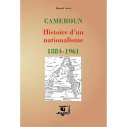 Cameroun : Histoire d'un nationalisme 1884–1961, de Daniel Abwa : introduction