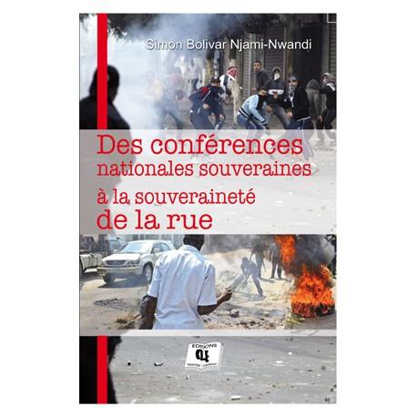 Des conférences nationales souveraines À la souveraineté de la rue, de Simon Bolivar Njami-Nwandi: sommaire