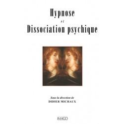Hypnose et Dissociation psychique sous la Direction De Didier Michaux : sommaire