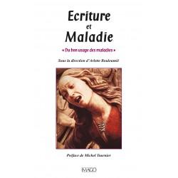 Ecriture et Maladie Sous la direction d'Arlette Bouloumié : sommaire
