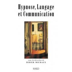 Hypnose, Langage et Communication sous la direction de Didier Michaux