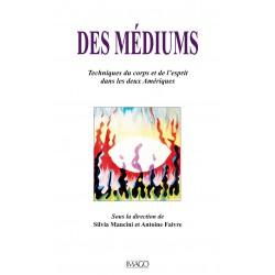 Des Médiums, sous la direction de Silvia Mancini et Antoine Faivre : sommaire
