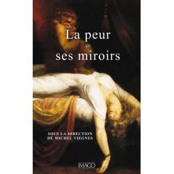 La peur et ses miroirs sous la direction de Michel Viegnes : sommaire