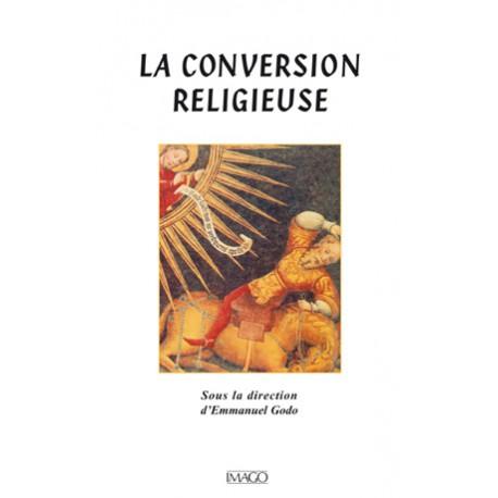 La conversion religieuse sous la direction d'Emmanuel Godo