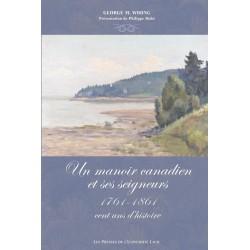 Un Manoir canadien et ses seigneurs : 1761-1861, cent ans d'histoire, de George M. Wrong : table of contents