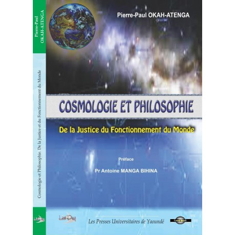 Cosmologie et Philosophie. De la justice et du fonctionnement du monde, de Pierre-Paul Okah-Atenga : Table of contents