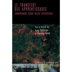 Le transfert des apprentissages : Comprendre pour mieux intervenir, de Annie Presseau et Mariane Frenay à télécharger sur arteli