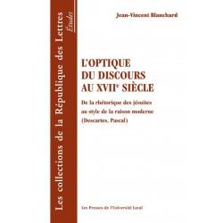 L'Optique du discours au XVIIe siècle, de Jean-Vincent Blanchard : Table of contents