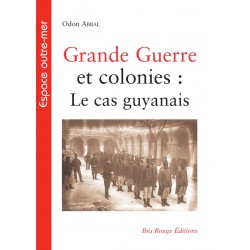 Grande Guerre et colonies : Le cas guyanais, de Odon Abbal : Table of contents