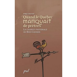 Quand le Québec manquait de prêtres de Serge Gagnon : Table of contents