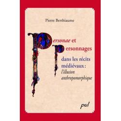 Personae et personnages dans les récits médiévaux de Pierre Berthiaume : Table of contents