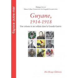Guyane, 1914-1918, Une colonie et ses soldats dans la Grande Guerre : Table of contents
