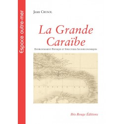 La Grande Caraïbe, de Jean Crusol : Table of contents